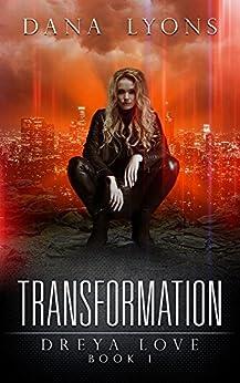 Transformation: Dreya Love Book 1 by [Lyons, Dana]