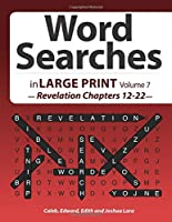 Word Searches: in Large Print Volume 7 — Revelation Chapters 12-22—