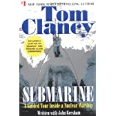 Submarine: A Guided Tour Inside a Nuclear Warship (Tom Clancy's Military Referenc)