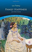 Family Happiness and Other Stories (Dover Thrift Editions) by Leo Tolstoy(2005-08-15)