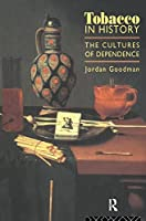 Tobacco in History: The Cultures of Dependence
