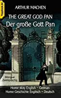 The great god Pan / Der grosse Gott Pan: Horror story English - German / Horror Geschichte Englisch - Deutsch