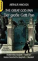 The great god Pan / Der grosse Gott Pan: Horror story English - German / Horror Geschichte Englisch - Deutsch