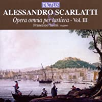 Alessandro Scarlatti: Complete Kbd Works Vol. 3