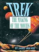 Trek: The Making of the Movies