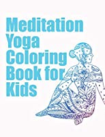meditation yoga coloring book for Kids: Yoga coloring book for Kids Adults Children