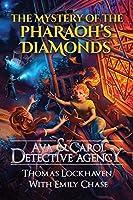 Ava & Carol Detective Agency: The Mystery of the Pharaoh's Diamonds