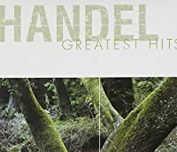Handel Greatest Hits by Various Artists (2009-03-24)