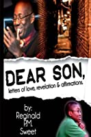 Dear Son: Letters of Love, Revelation & Affirmations
