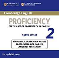 Cambridge English Proficiency 2 Audio CDs (2): Authentic Examination Papers from Cambridge English Language Assessment (CPE Practice Tests)