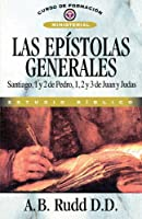 Las Epistolas Generales: Santiago, I Y II Pedro - I, II Y III Juan-judas (Curso de Formacion Ministerial: Estudio Biblico)