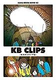KANA-BOON MOVIE 02 / KB CLIPS 〜幼虫からサナギ編〜