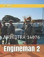 Engineman 2: NAVEDTRA 14076