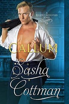Callum (Regency Rockstars Book 3) by [Cottman, Sasha]