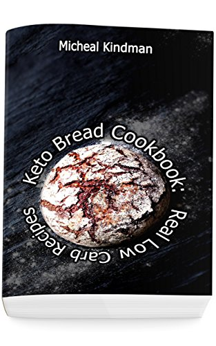 Keto Bread Cookbook:  Real Low Carb Recipes: (low carbohydrate, high protein, low carbohydrate foods, low carb, low carb cookbook, low carb recipes) (English Edition)の詳細を見る