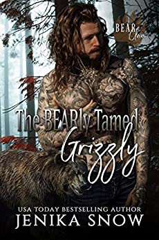 The BEARly Tamed Grizzly (Bear Clan, 3) by [Snow, Jenika]