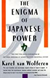 The Enigma of Japanese Power: People and Politics in a Stateless Nation by Karel Van Wolferen(1990-06-10) 画像