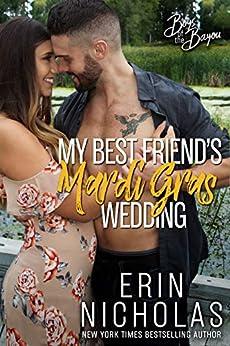 My Best Friend's Mardi Gras Wedding (Boys of the Bayou Book 1) by [Nicholas, Erin]