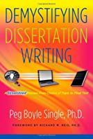 Demystifying Dissertation Writing: A Streamlined Process from Choice of Topic to Final Text by Peg Boyle Single(2009-09-28)