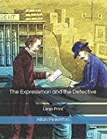 The Expressman and the Detective: Large Print