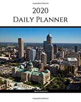 "2020 Daily Planner: Indianapolis; January 1, 2020 - December 31, 2020; 8"" x 10"""