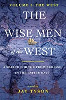 The Wise Men of the West: A Search for the Promised One in the Latter Days