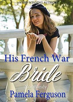 His French War Bride: Normandy by [Ferguson, Pamela]
