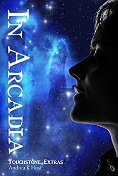 In Arcadia (Touchstone Book 5) by [Höst, Andrea K]