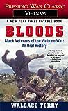 Bloods: Black Veterans of the Vietnam War: An Oral History