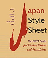 Japan Style Sheet: The SWET Guide for Writers, Editors, and Translators