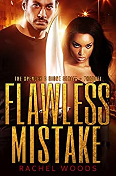 Flawless Mistake: A suspenseful thriller with action and romance (The Spencer & Sione Series Book 0) by [Woods, Rachel]