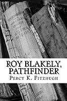 Roy Blakely, Pathfinder