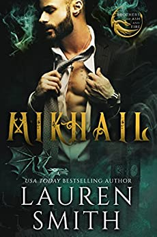 Mikhail: A Royal Dragon Romance (Brothers of Ash and Fire Book 2) by [Smith, Lauren]
