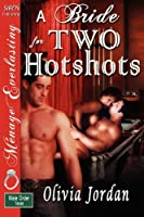 A Bride for Two Hotshots: The Male Order, Texas Collection