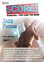 Score - Guitarists You Lead The Band!: Jazz Fusion Play Along: Volume 1
