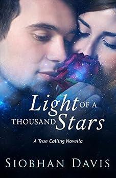 Light of a Thousand Stars (True Calling Book 4) by [Davis, Siobhan]