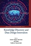 Knowledge Discovery And Data Design Innovation - Proceedings Of The International Conference On Knowledge Management (Ickm 2017) (Series on Innovation and Knowledge Management)