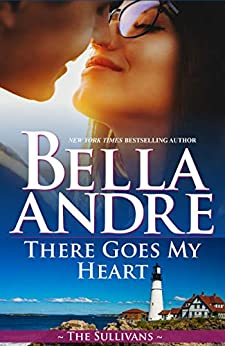 There Goes My Heart (Maine Sullivans) (The Sullivans Book 20) by [Andre, Bella]
