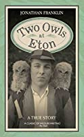 Two Owls at Eton: A True Story