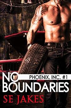 No Boundaries: Phoenix Inc. (Men of Honor Book 7) by [Jakes, SE]