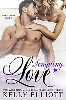 Tempting Love (Cowboys and Angels Book 3) by [Elliott, Kelly]