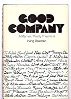 Good company: A memoir, mostly theatrical