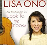 Look to the Rainbow: Jazz Standards From L.A. by Lisa Ono