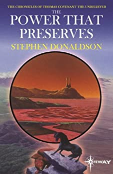 The Power That Preserves: The Chronicles of Thomas Covenant Book Three (The Chronicles of Thomas Covenant the Unbeliever 3) by [Donaldson, Stephen]