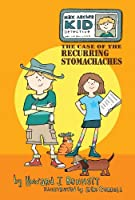 Max Archer, Kid Detective: The Case of the Recurring Stomachaches