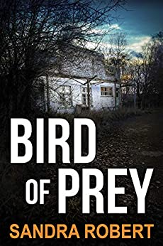 BIRD OF PREY an absolutely gripping crime thriller with a massive twist by [Robert, Sandra]