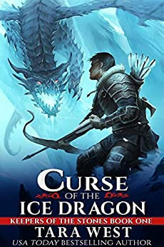 Curse of the Ice Dragon (Keepers of the Stones Book 1) by [West, Tara]