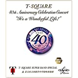 "40th Anniversary Celebration Concert""It's a Wonderful Life!""Complete Edition"