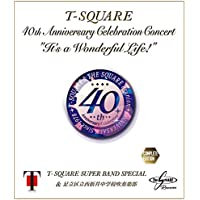 """40th Anniversary Celebration Concert""""It's a Wonderful Life!""""Complete Edition"""