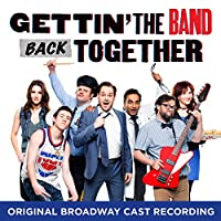 Gettin' The Band Back Together (Original Broadway Cast Recording)